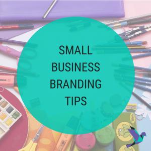 Small Business Branding Tips